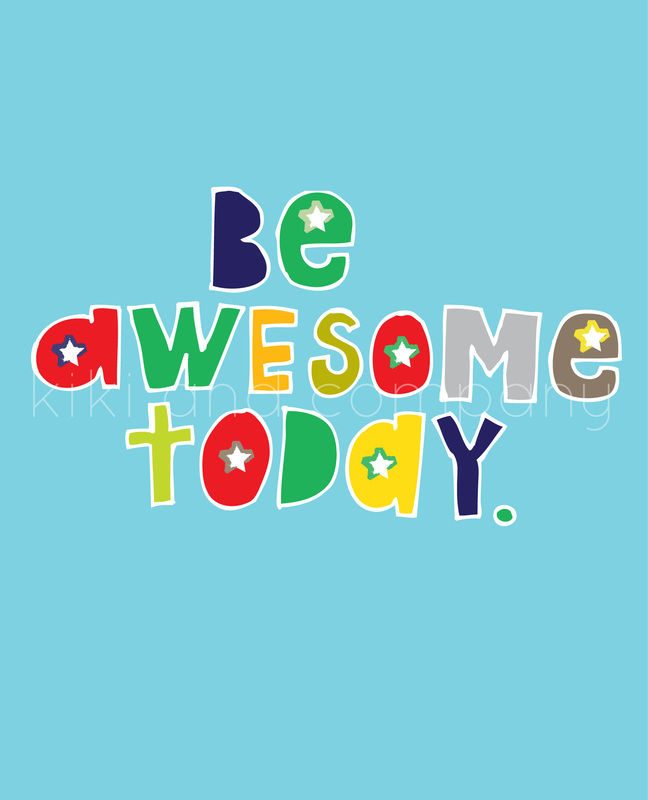 Be Awesome Today OCEAN 5x7: kikicomin.weebly.com/store/p123/Be_Awesome_Today_OCEAN_5x7.html